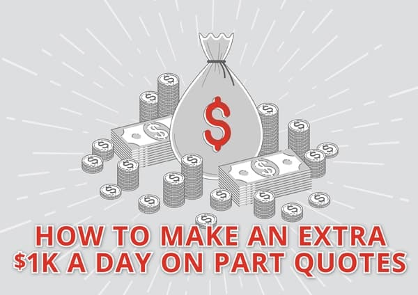 How To Make an Extra $1K a Day on Part Quotes