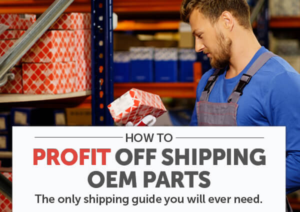 How To Profit Off Shipping OEM Parts
