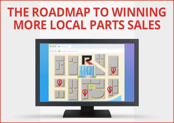 The Roadmap to Winning More Local Parts Sales
