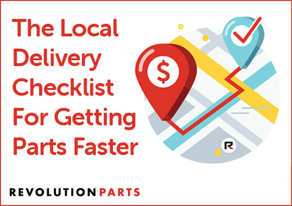 The Local Delivery Checklist For Getting Parts Faster