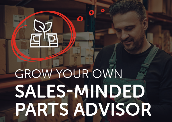 Grow Your Own (Sales-Minded) Parts Advisor