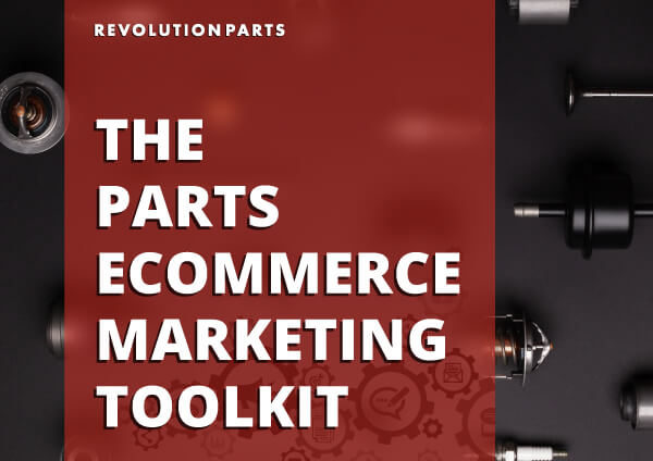 The Parts eCommerce Marketing Toolkit