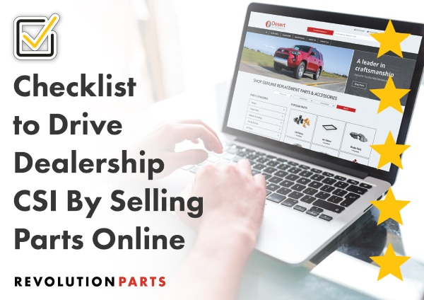 Checklist to Drive Dealership CSI By Selling Parts Online
