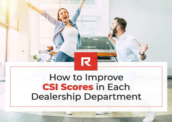 How to Improve CSI Scores in Each Dealership Department