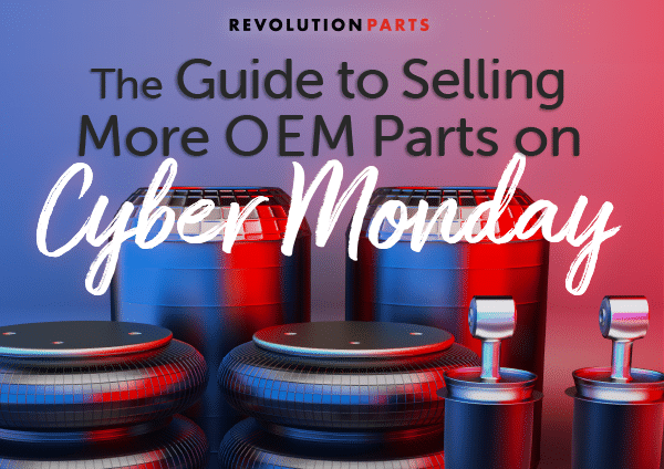 The Guide to Selling More OEM Parts on Cyber Monday
