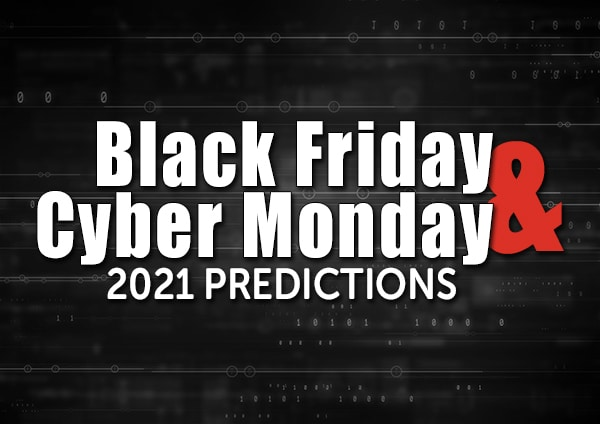 2021 Black Friday to Cyber Monday Predictions