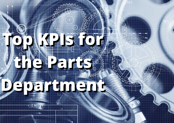 Top KPIs Every Parts Manager Should Be Measuring