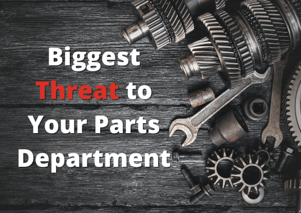 What's The Biggest Threat To Your Parts Department?