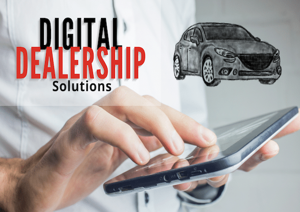 Digital Dealership Solutions to Keep You Competitive in 2021
