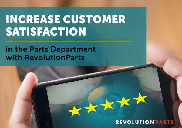 Increase Customer Satisfaction in the Parts Department with RevolutionParts