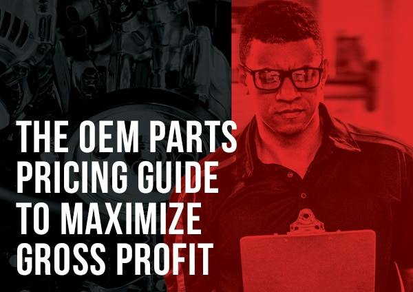 OEM Parts Pricing Guide to Maximize Gross Profit