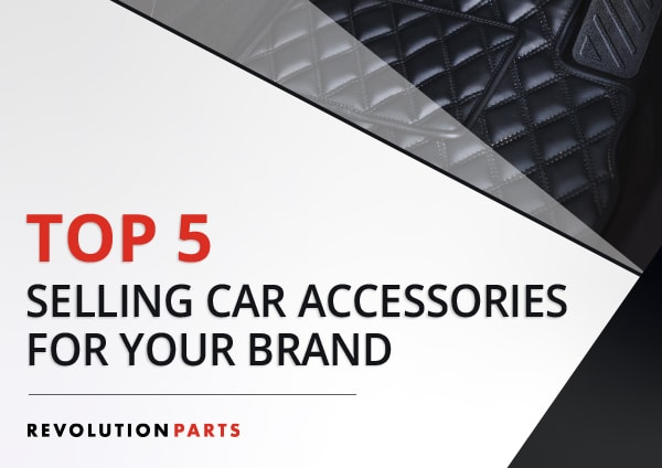 Top 5 Selling Car Accessories for Your Brand